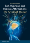 Self-hypnosis And Positive Affirmations : The Art of Self Therapy - Book
