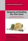 Designing And Building Your Own Home : A Straightforward Guide - Book