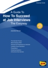 How To Succeed At Job Interviews : New Edition 2019 - Book