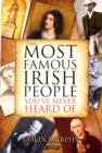 The Most Famous Irish People You've Never Heard Of - Book