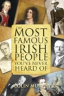 The Most Famous Irish People You've Never Heard Of - eBook