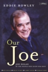 Our Joe : Joe Dolan by the People who Knew him Best - eBook