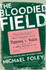 The Bloodied Field : Croke Park. Sunday 21 November 1920 - eBook