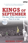 Kings of September : The Day Offaly Denied Kerry Five in a Row - eBook