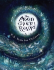 The Moon Spun Round : W. B. Yeats for Children - Book