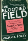 The Bloodied Field : Croke Park. Sunday 21 November 1920 - Book
