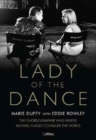 Lady of the Dance : The Choreographer Who Helped Michael Flatley Conquer the World - Book