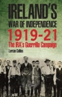 Ireland's War of Independence 1919-21 : The IRA's Guerrilla Campaign - Book