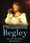 Philomena Begley : My Life, My Music, My Memories - Book