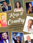 Keep it Country : A Celebration of Irish Country Music - Book