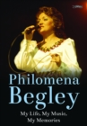Philomena Begley : My Life, My Music, My Memories - eBook