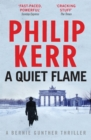 A Quiet Flame : Bernie Gunther Thriller 5 - Book