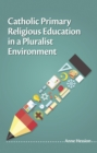 Catholic Primary Religious Education in a Pluralist Environment - eBook