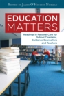 Education Matters : Readings in Pastoral Care for School Chaplains, Guidance Counsellors and Teachers - eBook