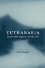Euthanasia, Death with Dignity and the Law - eBook