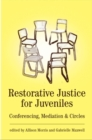 Restorative Justice for Juveniles : Conferencing, Mediation and Circles - eBook