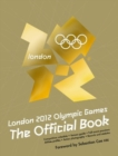 London 2012 Olympic Games: The Official Book : An Official London 2012 Games Publication - Book