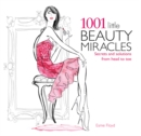 1001 Little Beauty Miracles : Secrets and Solutions from Head to Toe - Book