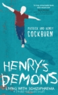 Henry's Demons : Living with Schizophrenia, a Father and Son's Story - eBook