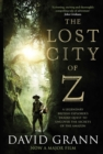 The Lost City of Z : A Legendary British Explorer's Deadly Quest to Uncover the Secrets of the Amazon - eBook
