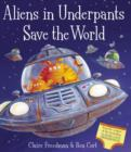 Aliens in Underpants Save the World - Book