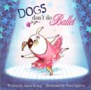 Dogs Don't Do Ballet - Book