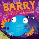 Barry the Fish with Fingers and the Hairy Scary Monster - Book