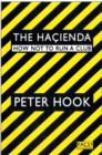 The Hacienda : How Not to Run a Club - Book