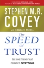 The Speed of Trust : The One Thing that Changes Everything - eBook