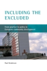 Including the Excluded : From Practice to Policy in European Community Development - eBook