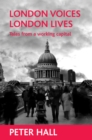 London Voices, London Lives : Tales from a Working Capital - eBook