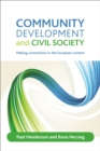 Community Development and Civil Society : Making Connections in the European Context - eBook