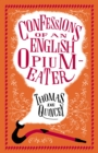 The Confessions of an English Opium Eater and Other Writings - Book