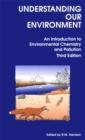 Understanding our Environment : An Introduction to Environmental Chemistry and Pollution - eBook