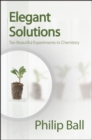 Elegant Solutions : Ten Beautiful Experiments in Chemistry - eBook
