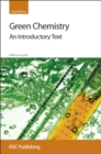 Green Chemistry : An Introductory Text - Book