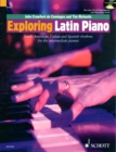 Exploring Latin Piano : South-American, Cuban and Spanish Rhythms for the Intermediate Pianist - Book