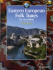 Eastern European Folk Tunes for Accordion : 33 Traditional Pieces for Accordion - Book