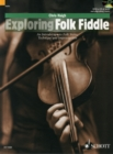 Exploring Folk Fiddle : An Introduction to Folk Styles, Technique and Improvisation: Violin - Book