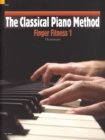 The Classical Piano Method : Finger Fitness 1 - Book