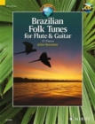 Brazilian Folk Tunes for Flute & Guitar + CD : 15 Pieces - Book
