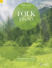 Relax with Folk Piano : 38 Beautiful Pieces - Book