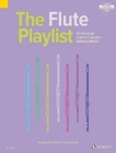 The Flute Playlist : 50 Popular Classics in Easy Arrangements - Book