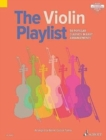 The Violin Playlist : 50 Popular Classics in Easy Arrangements; Includes Downloadable Audio - Book