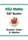 KS2 Maths SAT Buster: Number, Ratio & Algebra (for the 2019 tests) - Book