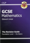 GCSE Maths Edexcel a Revision Guide - Foundation the Basics (A*-G Resits) - Book