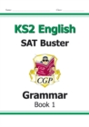 KS2 English SAT Buster: Grammar Book 1 (for the 2019 tests) - Book