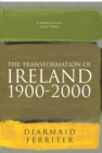 The Transformation Of Ireland 1900-2000 - eBook