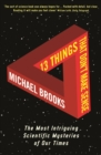 13 Things That Don't Make Sense : The Most Intriguing Scientific Mysteries of Our Time - eBook