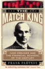 The Match King : Ivar Kreuger and the Financial Scandal of the Century - eBook